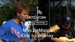 "getlinkyoutube.com-Mac DeMarco - ""Ode to Viceroy"" - Pitchfork Music Festival 2013"