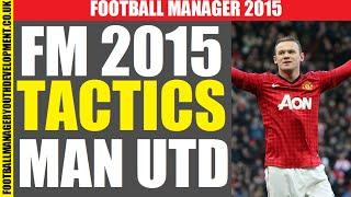 getlinkyoutube.com-BEST Football Manager 2015 TACTICS MANCHESTER UNITED