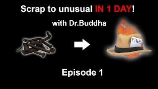 getlinkyoutube.com-TF2: Scrap to Unusual IN ONE DAY! - Episode 1