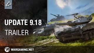 World of Tanks - Update 9.18 Trailer