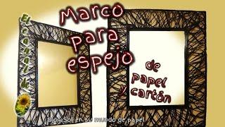getlinkyoutube.com-MARCO PARA ESPEJO DE PAPEL Y CARTÓN - Mirror frame for paper and cardboard