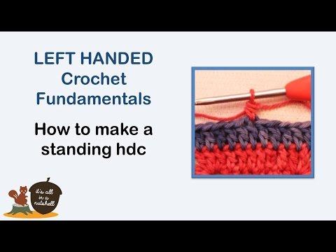 Standing Half Double Crochet (hdc) - LEFT handed Crochet Fundamentals #22