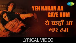 Yeh Kahan Aa Gaye Hum with lyrics   यह कहा आ गए हम गाने के बोल   Silsila   Rekha/Amitabh Bachchan