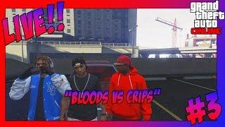 getlinkyoutube.com-GTA 5 | Bloods Vs Crips Live #3