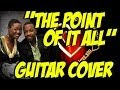The Point of It All guitar cover-Anthony Hamilton