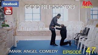 getlinkyoutube.com-GOD BLESS YOU (Mark Angel Comedy) (Episode 47)