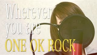 getlinkyoutube.com-【女性が歌う】Wherever you are/ONE OK ROCK(Cover by Kobasolo & Lefty Hand Cream)