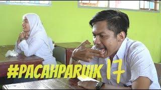 #PACAHPARUIK eps17 - SAKOLAH