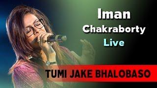 TUMI JAKE BHALOBASO   Iman Chakraborty Live width=