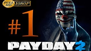 getlinkyoutube.com-Payday 2 Walkthrough Part 1 [1080p HD] - First 70 Minutes! - No Commentary