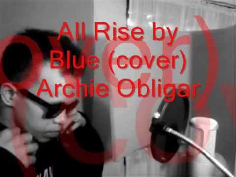 Blue - All Rise (Amazing cover) by Archie Obligar