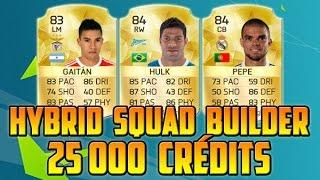 FUT 16 | Hybrid Squad Builder | 25 000 Crédits ! (Feat Gaitán, Hulk & Pepe...)