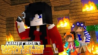 RAMONA SETS THE CASTLE ON FIRE!! w/Little Carly and Little Kelly (Minecraft Roleplay)