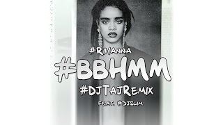 getlinkyoutube.com-Dj Taj - BBHMM (Rihanna Remix) feat. Slim