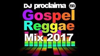 GOSPEL REGGAE MIX 2017  - DJ Proclaima Gospel Reggae Mix width=