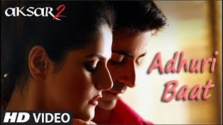 Adhuri Baat - Full Video Song | Aksar 2 | Zareen Khan | Gautam Rode | Armaan Malik | New Hot Song HD