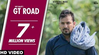 GT Road (Full Video) | Veet Baljit | White Hill Music | New Punjabi Song 2018