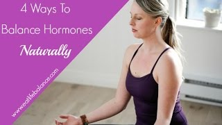 getlinkyoutube.com-4 Ways to Balance Hormones Naturally