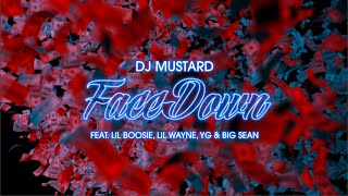 DJ Mustard - Face Down (ft. Lil Wayne, Big Sean, YG & Boosie Badazz)