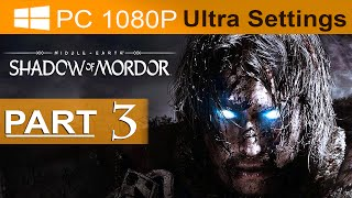 getlinkyoutube.com-Middle Earth Shadow of Mordor Walkthrough Part 3 [1080p HD PC ULTRA Settings] - No Commentary