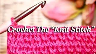 "getlinkyoutube.com-How To: CROCHET The ""KNIT STITCH"""