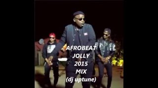 Afrobeat jolly 2015 mix
