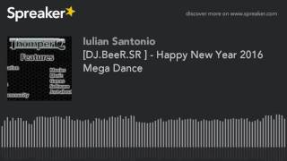getlinkyoutube.com-[DJ.BeeR.SR ] - Happy New Year 2016 Mega Dance (made with Spreaker)