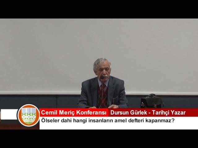 Cemil Meriç Konferansı - Dursun Gürlek