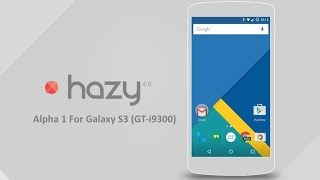 getlinkyoutube.com-HazyROM 4 Alpha 1 (Android 5.0.2 L) For Galaxy S3 (GT-i9300)