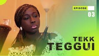 TEKK TEGGUI - Saison 1 - Episode 3
