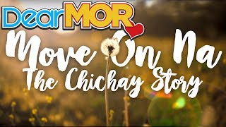 "Dear MOR: ""Move On Na"" The Chichay Story 12-02-16"