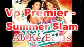 Vp Premier - Lata Mangeshkar - Ab Ke Baras Remix - Morchha - Summer Slam