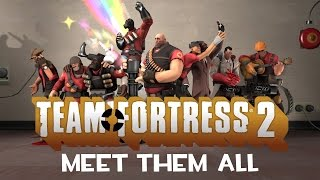 getlinkyoutube.com-Team Fortress 2 - Meet Them All