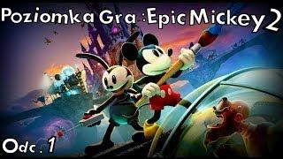 """getlinkyoutube.com-Poziomka Gra: Epic Mickey 2: Siła Dwóch #1 """" Początek przygody """""""
