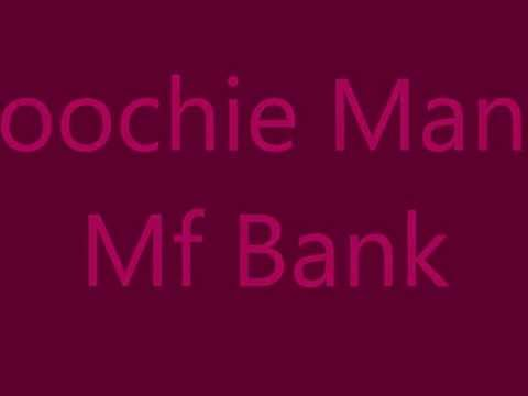 Loochie Mane- Mf Bank