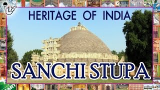 Heritage Of India |  Sanchi Stupa |  Monuments Of India 2016 | Indian Intellectual Gurus