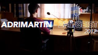 Zeitgeist 2012: Adrimartin Review