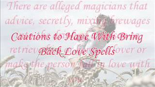 Bring Back Love Spells: Make Your Ex Beg For Your Love