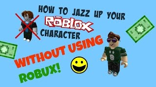 getlinkyoutube.com-How To Jazz Up Your Roblox Character/Avatar | No Robux Needed! (Boy's Version)