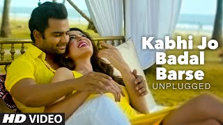 getlinkyoutube.com-'Kabhi Jo Badal Barse Unplugged' VIDEO Song   DJ Chetas ft. Arijit Singh   Sachin Joshi   T-Series