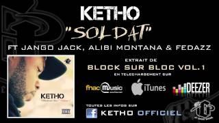 Ketho - Soldat (ft. Jango Jack, Alibi Montana & Fedazz)