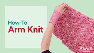 getlinkyoutube.com-Arm Knitting for Beginners | All Things Yarn | Michaels
