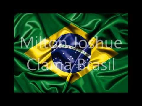 Clama Brasil de Milton Joshue Letra y Video