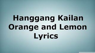 Hanggang Kailan - Orange and Lemon Lyrics