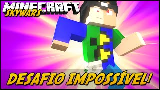 getlinkyoutube.com-Minecraft: DESAFIO IMPOSSÍVEL! (SKYWARS)