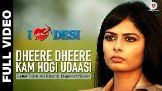 Dheere Dheere Kam Hogi Udaasi Full Video | I Love Desi | Vedant Bali & Priyanka Shah width=