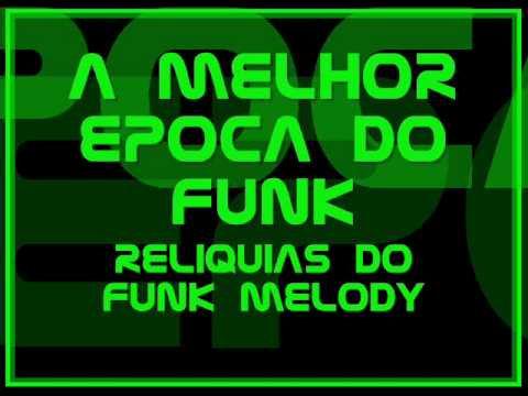 Funk Da Antiga - Sequencia Funk Melody 4 - Alciney Dj