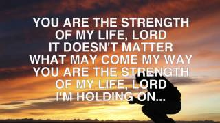 Strength Of My Life   Planetshakers Lyrics Video