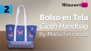 DIY - Bolso en Tela By María Fernanda (B2/2)( Hand made Tote / Bags / Purses / Handbags / Wallet )
