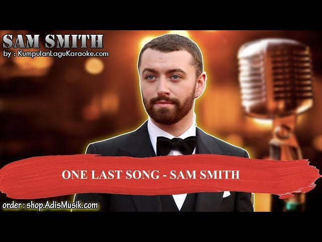 ONE LAST SONG - SAM SMITH Karaoke